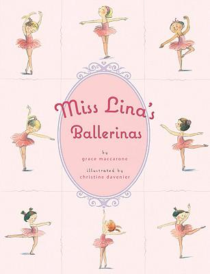 Miss Lina's Ballerinas By MacCarone, Grace/ Davenier, Christine (ILT)