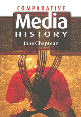 Comparative Media History By Chapman, Jane